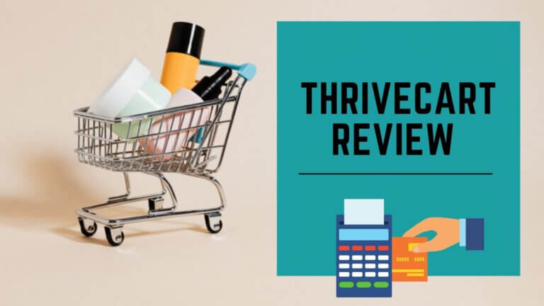 Thrivecart Review 2021 – Is it Worth Your Money?