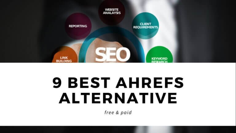9 Best Ahrefs Alternative (Free and Paid)