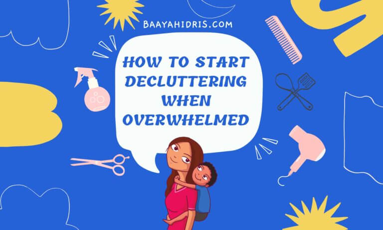 13 Tips to Start Decluttering Your House When Overwhelmed With The Mess